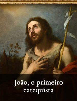 João o primeiro catequista