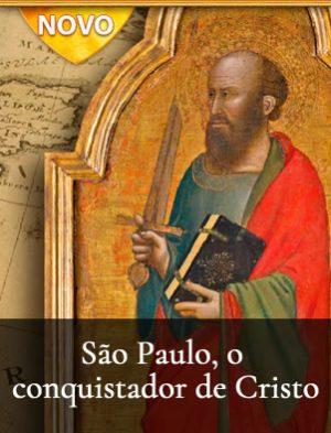 São Paulo, o conquistador de Cristo